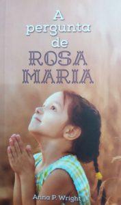 A pergunta de Rosa Maria